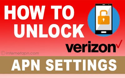 How To Unlock Verizon APN Settings